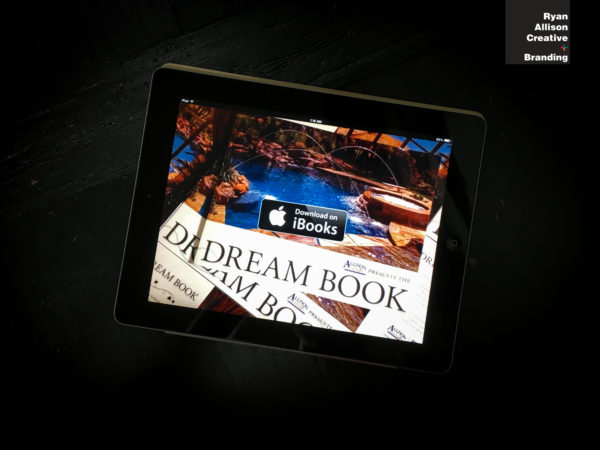 Allison Landscape & Pool Company - Dream Book for iPad - Ryan Allison Creative + Branding