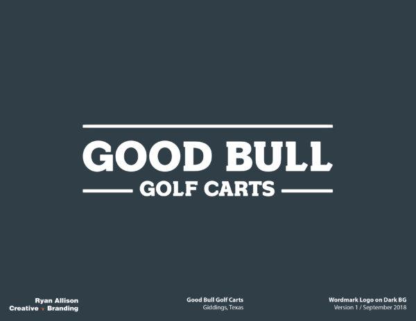 Good Bull Golf Carts Wordmark Logo on Dark BG - Logo - Ryan Allison Creative + Branding